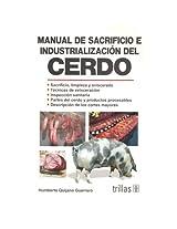 Manual de sacrificio e industrializacion del cerdo/ Guide for the Sacrifice and Industrialization of Pork