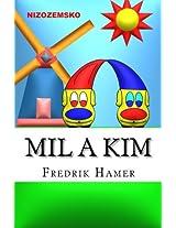 Mil a Kim: Nizozemsko