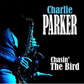 ♪Chasin' The Bird/Charlie Parker | 形式: MP3 ダウンロード