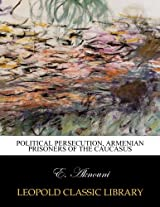 Political persecution, Armenian prisoners of the Caucasus