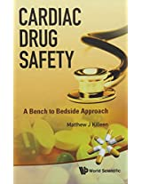 Cardiac Drug Safety: A Bench to Bedside Approach