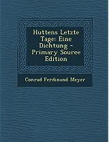 Huttens Letzte Tage: Eine Dichtung - Primary Source Edition