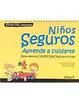 Ninos seguros/ Self Confident Kids: Aprende a cuidarte, desarrollo de competencias para la vida (Ninos Con Sentidos)