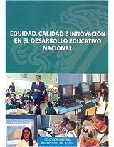 Equidad, Calidad E Innovacion En El Desarrollo Educativo Nacional (Editorial Del Gobierno Del Cambio)