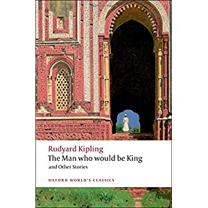 Man Who Would Be King (Oxford World's Classics)