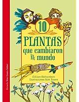 Diez plantas que cambiaron el mundo (Las Tres Edades / Nos Gusta Saber)