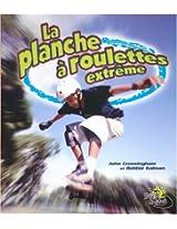 La Planche a Roulette Extreme / Extreme Skateboarding (Sans Limites / Without Limits)