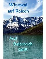 Wir zwei auf Reisen - Arzl, Pitztal, Tirol, Österreich - 2013 (German Edition)