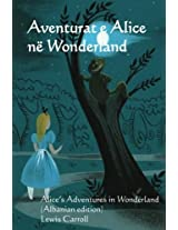 Aventurat e Alice ne Wonderland: Alice's Adventures in Wonderland (Albanian edition)