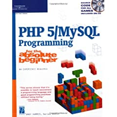 PHP 5/MySql Programming for the Absolute Beginner: No Experience Required