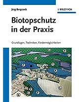 Biotopschutz in der Praxis: Grundlagen -Techniken - Fordermoglichkeiten - Grundlagen - Planung - Handlungsmöglichkeiten