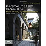 Physically Based Rendering, Second Edition: From Theory To ImplementationMatt Pharr