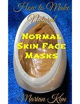 How to Make Natural Normal Skin Face Masks