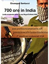 700 ore in India (sulla scomoda sella di una Royal Enfield 500) (7, 70, 700.) (Italian Edition)