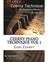 Czerny Piano Technique: Volume 1
