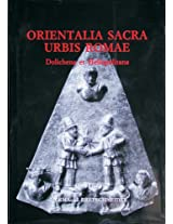 Orientalia Sacra Urbis Romae: Dolichena Et Heliopolitana (Studia Archaeologica)