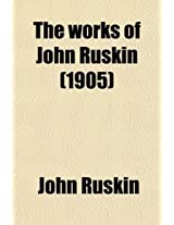 The Works of John Ruskin (Volume 18)