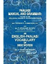 Punjabi Manual and Grammar - An English-Punjabi Vocabulary of 5800 Words: A Guide to the Colloquial Punjabi of the Northern Punjab