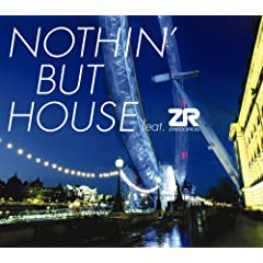 Nothin' But House Feat.ZR