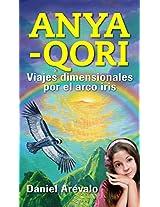 ANYA-QORI: Viajes dimensionales por el arco iris (Spanish Edition)