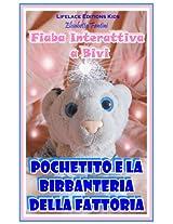 Pochetito e la Birbanteria della Fattoria - Fiaba Interattiva a Bivi (Fiabe Gioco Vol. 2) (Italian Edition)