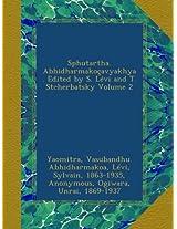 Sphutartha. Abhidharmakoçavyakhya. Edited by S. Lévi and T. Stcherbatsky Volume 2
