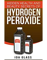 Hidden Health And Beauty Secrets Of Hydrogen Peroxide: Discover The Useful Ways You Can Maximize This Household Staple.