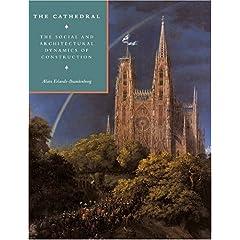 【クリックで詳細表示】The Cathedral: The Social and Architectural Dynamics of Construction (Cambridge Studies in the History of Architecture) [ペーパーバック]