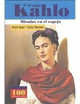 Frida Kahlo: Miradas En El Espejo (100 Personajes)
