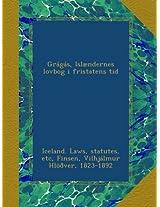 Grágás, Islændernes lovbog i fristatens tid