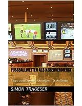 Fußballwetten als Nebenverdienst: Tipps zum direkten Umsetzen für Anfänger (German Edition)