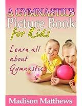 Children's Book About Gymnastics: A Kids Picture Book About Gymnastics With Photos and Fun Facts