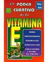 El poder curativo de la vitamina E/ The healing power of vitamin E