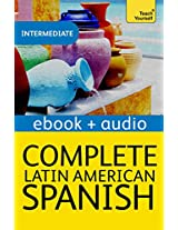 Complete Latin American Spanish: Teach Yourself Audio eBook (Kindle Enhanced Edition) (Teach Yourself Audio eBooks)