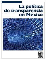 La política de transparencia en México (Coyuntura y Ensayo) (Spanish Edition)