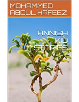 FINNISH KID STORIES (Finnish Edition)