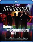 7th heaven - Return to Schaumburg Live [Blu-ray]