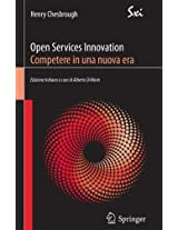 Open Services Innovation. Competere in una nuova era (SxI - Springer for Innovation / SxI - Springer per l'Innovazione)