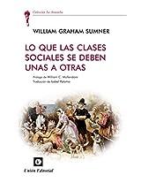 Lo que las clases sociales de deben una a otras (La Antorcha) (Spanish Edition)