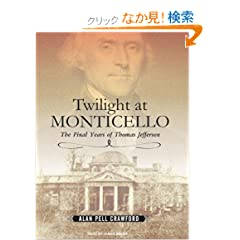 Twilight at Monticello: The Final Years of Thomas Jefferson, Library Edition