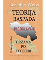 Teorija Raspada, Jugoslavija: Drzava Po Potrebi: Volume 1