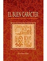 El Buen Caracter / The Good Character: Una guia exhaustiva de las maneras y los modales en el Islam / A comprehensive guide ways and manners in Islam