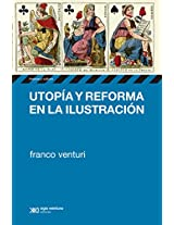 Utopía y reforma en la Ilustración (Historia y Cultura)