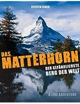 Das Matterhorn - der gefährlichste Berg der Welt (German Edition)