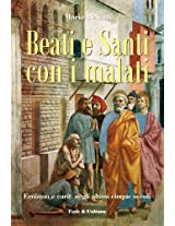 Beati e Santi con i malati (Collana Storica Vol. 22) (Italian Edition)