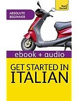 Get Started In Beginner's Italian: Teach Yourself (Kindle Enhanced Edition) (Teach Yourself Audio eBooks)
