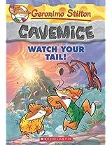 Cavemice - 2 Watch Your Tail: 02 (Geronimo Stilton)