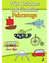 Zeichnen Bücher: Wie Zeichne ich Comics - Fahrzeuge (Zeichnen für Anfänger Bücher 3) (German Edition)