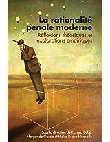 La Rationalite Penale Moderne: Reflexions Theoriques Et Explorations Empiriques