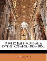 Rvsz Imre Munki: A Ptens Korbl (1859-1860)